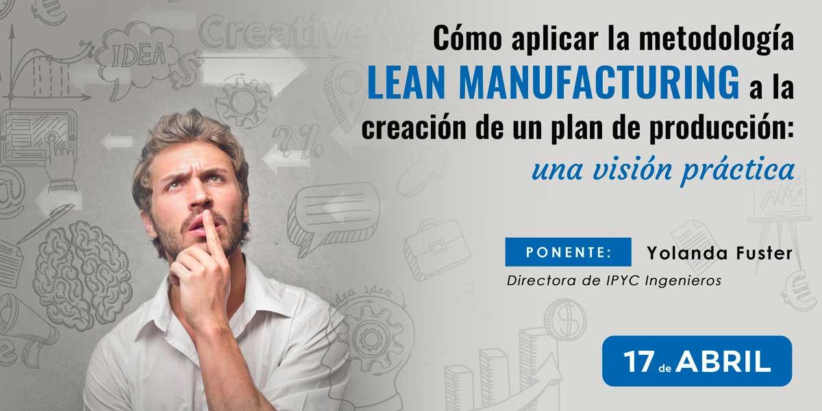 Cómo aplicar Lean Manufacturing a un plan de producción: una visión práctica